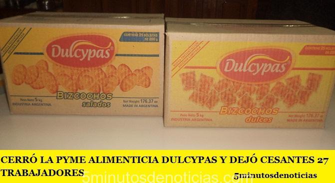 CERRÓ LA PYME ALIMENTICIA DULCYPAS Y DEJÓ CESANTES 27 TRABAJADORES
