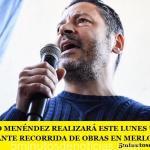 GUSTAVO MENÉNDEZ REALIZARÁ ESTE LUNES UNA IMPORTANTE RECORRIDA DE OBRAS EN MERLO