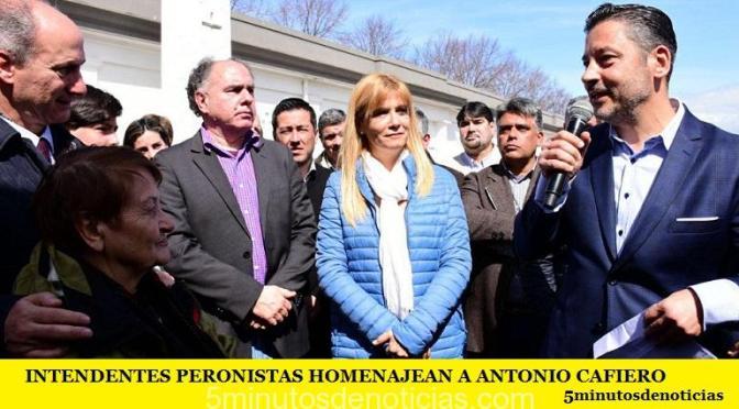 INTENDENTES PERONISTAS HOMENAJEARON A ANTONIO CAFIERO