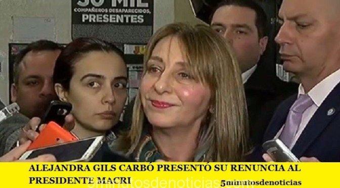 ALEJANDRA GILS CARBÓ PRESENTÓ SU RENUNCIA AL PRESIDENTE MACRI