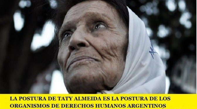 LA POSTURA DE TATY ALMEIDA ES LA POSTURA DE LOS ORGANISMOS DE DERECHOS HUMANOS ARGENTINOS