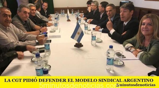 LA CGT PIDIÓ DEFENDER EL MODELO SINDICAL ARGENTINO