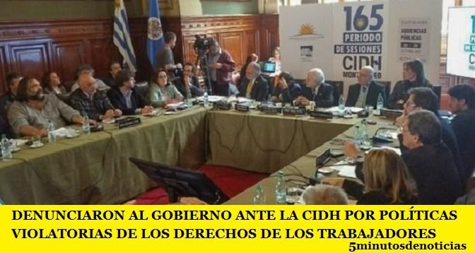 DENUNCIARON AL GOBIERNO ANTE LA CIDH POR POLÍTICAS VIOLATORIAS DE LOS DERECHOS DE LOS TRABAJADORES