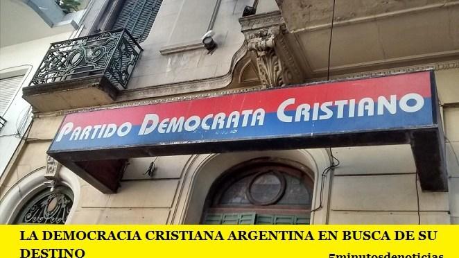LA DEMOCRACIA CRISTIANA ARGENTINA EN BUSCA DE SU DESTINO