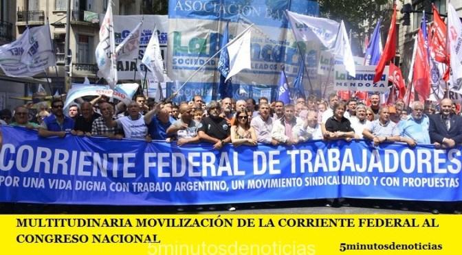 MULTITUDINARIA MOVILIZACIÓN DE LA CORRIENTE FEDERAL AL CONGRESO NACIONAL