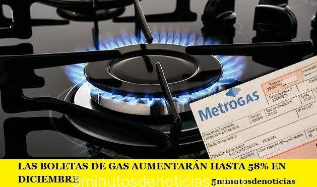 LAS BOLETAS DE GAS AUMENTARÁN HASTA 58% EN DICIEMBRE