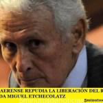 EL PJ BONAERENSE REPUDIA LA LIBERACIÓN DEL REPRESOR Y GENOCIDA MIGUEL ETCHECOLATZ