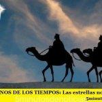 LOS SIGNOS DE LOS TIEMPOS: Las estrellas nos guían