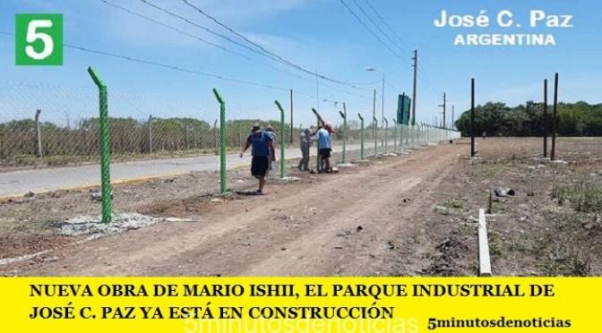 NUEVA OBRA DE MARIO ISHII, EL PARQUE INDUSTRIAL DE JOSÉ C. PAZ YA ESTÁ EN CONSTRUCCIÓN