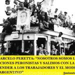"""MARCELO PERETTA: """"NOSOTROS SOMOS LAS 62 ORGANIZACIONES PERONISTAS Y SALIMOS CON LA CGT Y LAS CTA A DEFENDER A LOS TRABAJADORES Y EL MODELO SINDICAL ARGENTINO"""""""