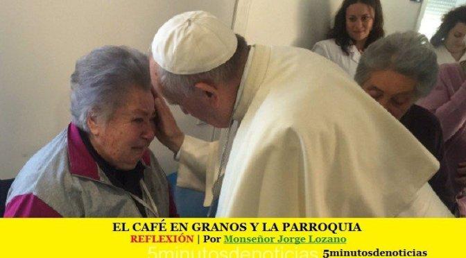 EL CAFÉ EN GRANOS Y LA PARROQUIA