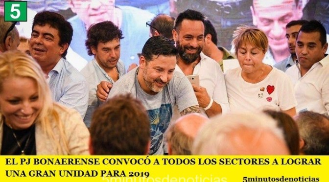 EL PJ BONAERENSE CONVOCÓ A TODOS LOS SECTORES A LOGRAR UNA GRAN UNIDAD PARA 2019
