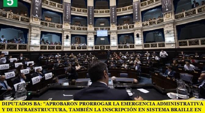"""DIPUTADOS BA: """"APROBARON PRORROGAR EMERGENCIA ADMINISTRATIVA Y DE INFRAESTRUCTURA, TAMBIÉN LA INSCRIPCIÓN EN BRAILLE EN MEDICAMENTOS"""""""