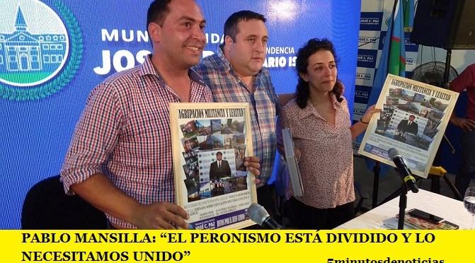 """PABLO MANSILLA: """"EL PERONISMO ESTÁ DIVIDIDO Y LO NECESITAMOS UNIDO"""""""