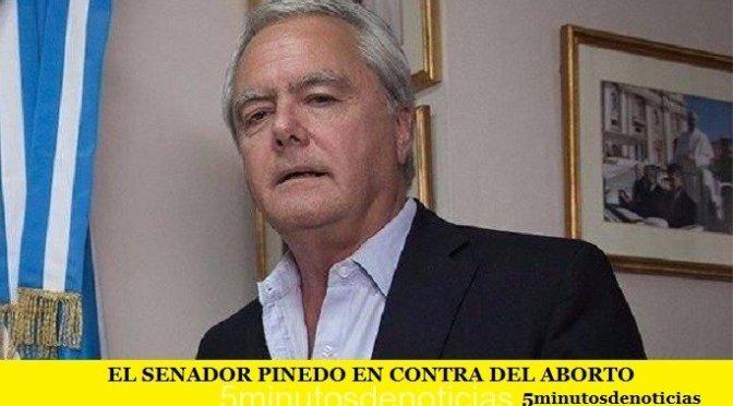 EL SENADOR PINEDO EN CONTRA DEL ABORTO