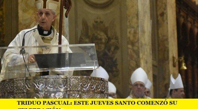 TRIDUO PASCUAL: ESTE JUEVES SANTO COMENZÓ SU CELEBRACIÓN
