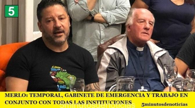 MERLO: TEMPORAL, GABINETE DE EMERGENCIA Y TRABAJO EN CONJUNTO CON TODAS LAS INSTITUCIONES