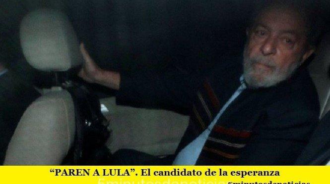 """""""PAREN A LULA"""". El candidato de la esperanza"""