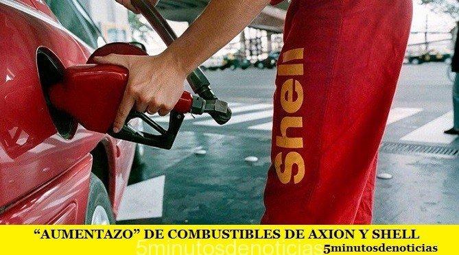 """""""AUMENTAZO"""" DE COMBUSTIBLES DE AXION Y SHELL"""