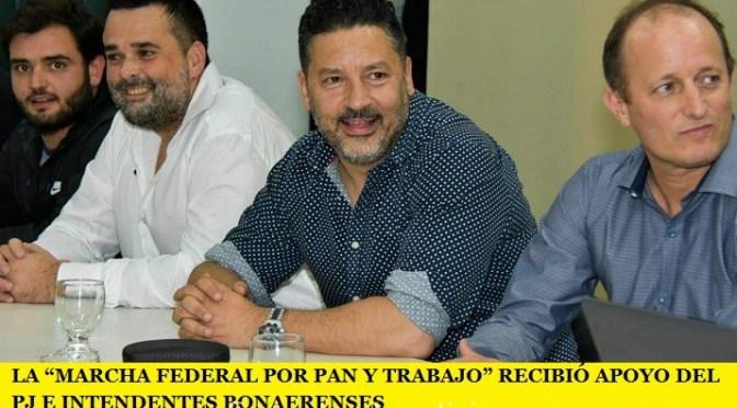 """LA """"MARCHA FEDERAL POR PAN Y TRABAJO"""" RECIBIÓ APOYO DEL PJ E INTENDENTES BONAERENSES"""