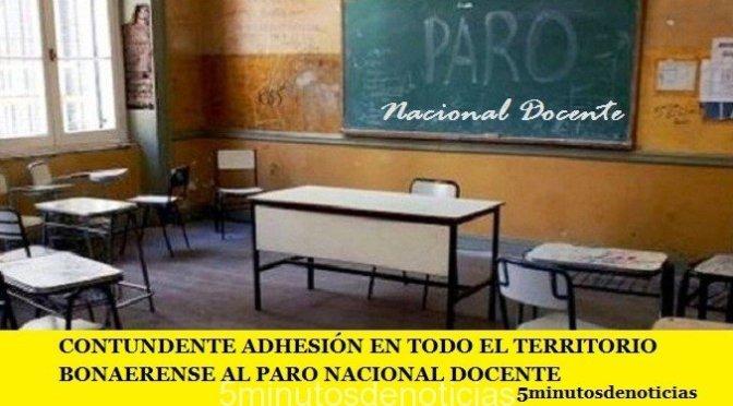 CONTUNDENTE ADHESIÓN EN TODO EL TERRITORIO BONAERENSE AL PARO NACIONAL DOCENTE