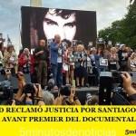 UNA MULTITUD RECLAMÓ JUSTICIA POR SANTIAGO MALDONADO. MÁS TARDE LA AVANT PREMIER DEL DOCUMENTAL SUFRIÓ UN ATENTADO