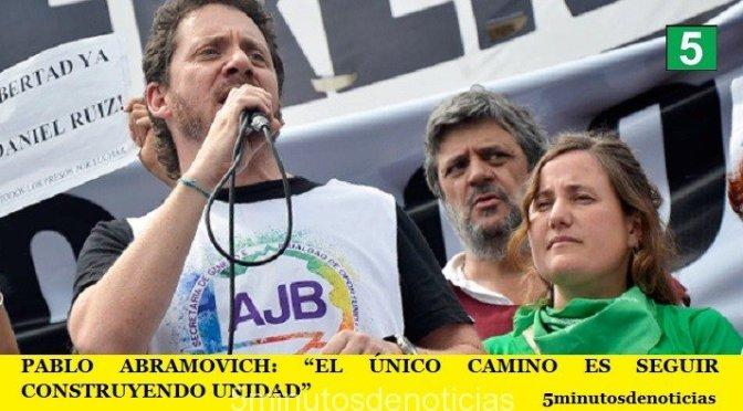"""PABLO ABRAMOVICH: """"EL ÚNICO CAMINO ES SEGUIR CONSTRUYENDO UNIDAD"""""""