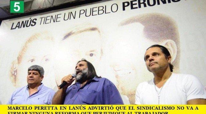 MARCELO PERETTA EN LANÚS ADVIRTIÓ QUE EL SINDICALISMO NO VA A FIRMAR NINGUNA REFORMA QUE PERJUDIQUE AL TRABAJADOR