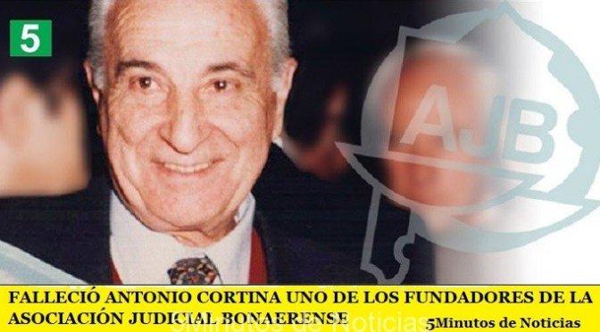 FALLECIÓ ANTONIO CORTINA UNO DE LOS FUNDADORES DE LA ASOCIACIÓN JUDICIAL BONAERENSE