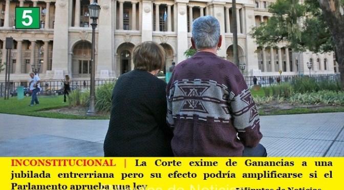 INCONSTITUCIONAL | La Corte exime de Ganancias a una jubilada entrerriana y su efecto podría amplificarse si el Parlamento aprueba una ley