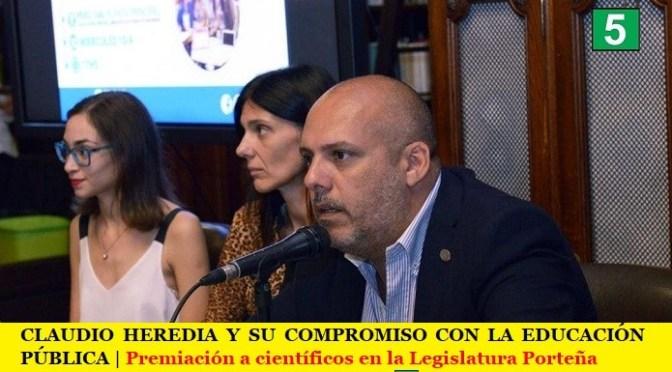 CLAUDIO HEREDIA Y SU COMPROMISO CON LA EDUCACIÓN PÚBLICA | Premiación a científicos argentinos en la Legislatura Porteña
