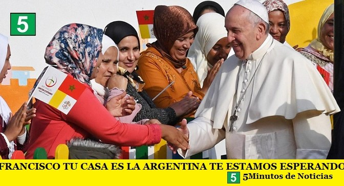 FRANCISCO TU CASA ES LA ARGENTINA TE ESTAMOS ESPERANDO