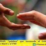 """SOLIDARIDAD, """"palabra"""" que incomoda al Gobierno del Presidente Macri y al FMI"""