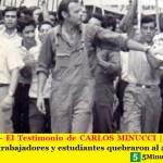 CORDOBAZO – El Testimonio de CARLOS MINUCCI | El día que en Argentina los trabajadores y estudiantes quebraron al autoritarismo