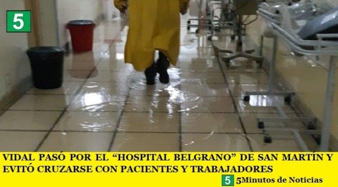 """VIDAL PASÓ POR EL """"HOSPITAL BELGRANO"""" DE SAN MARTÍN Y EVITÓ CRUZARSE CON PACIENTES Y TRABAJADORES"""