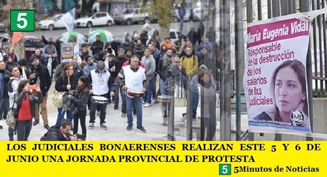 LOS JUDICIALES BONAERENSES REALIZAN ESTE 5 Y 6 DE JUNIO UNA JORNADA PROVINCIAL DE PROTESTA