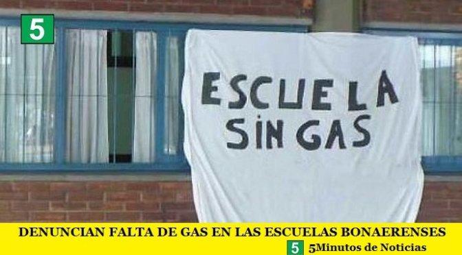 DENUNCIAN FALTA DE GAS EN LAS ESCUELAS BONAERENSES