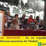 PARO NACIONAL DOCENTE | Es en repudio a la salvaje agresión que sufrieron maestros de Chubut