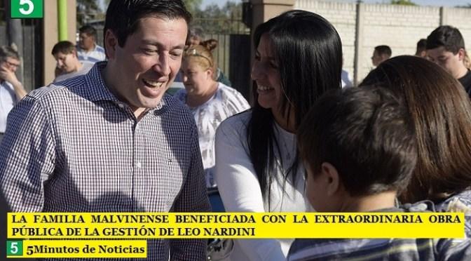 LA FAMILIA MALVINENSE BENEFICIADA CON LA EXTRAORDINARIA OBRA PÚBLICA DE LA GESTIÓN DE LEO NARDINI