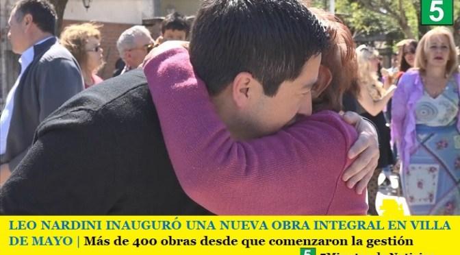 LEO NARDINI INAUGURÓ UNA NUEVA OBRA INTEGRAL EN VILLA DE MAYO   Más de 400 obras desde que comenzaron la gestión