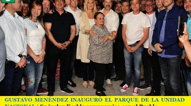 GUSTAVO MENÉNDEZ INAUGURÓ EL PARQUE DE LA UNIDAD NACIONAL | Su inclaudicable compromiso con el Pueblo