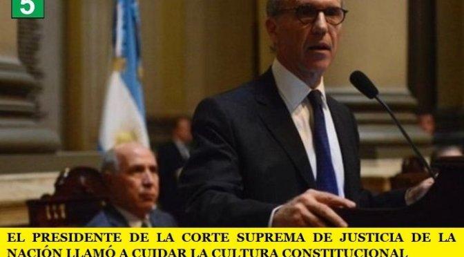 EL PRESIDENTE DE LA CORTE SUPREMA DE JUSTICIA DE LA NACIÓN LLAMÓ A CUIDAR LA CULTURA CONSTITUCIONAL