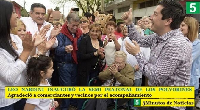 LEO NARDINI INAUGURÓ LA SEMI PEATONAL DE LOS POLVORINES | Agradeció a comerciantes y vecinos por el acompañamiento