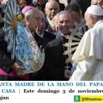 NUESTRA SANTA MADRE DE LA MANO DEL PAPA FRANCISCO REGRESA A CASA | Este domingo 3 de noviembre Misa en la Basílica de Lujan