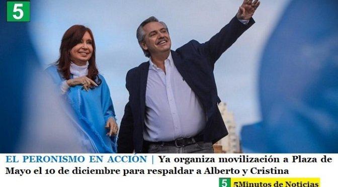 EL PERONISMO EN ACCIÓN   Ya organiza movilización a Plaza de Mayo el 10 de diciembre para respaldar a Alberto y Cristina