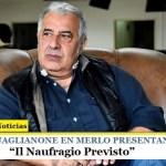 "PASQUALE GUAGLIANONE EN MERLO   Presenta el libro ""Il Naufragio Previsto"""