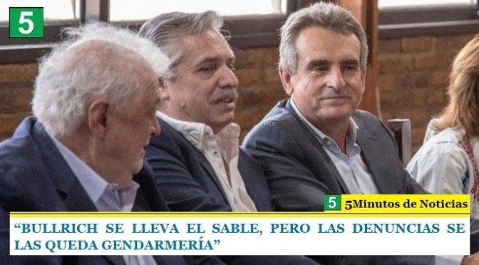 """""""BULLRICH SE LLEVA EL SABLE, PERO LAS DENUNCIAS SE LAS QUEDA GENDARMERÍA"""""""