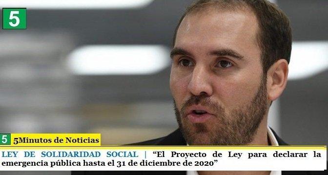 """LEY DE SOLIDARIDAD SOCIAL   """"El Proyecto de Ley para declarar la emergencia pública hasta el 31 de diciembre de 2020"""""""