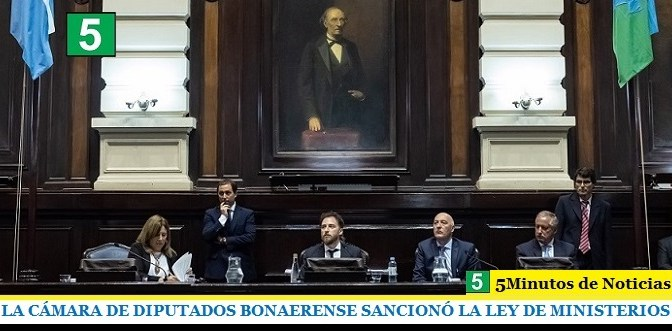 LA CÁMARA DE DIPUTADOS BONAERENSE SANCIONÓ LA LEY DE MINISTERIOS