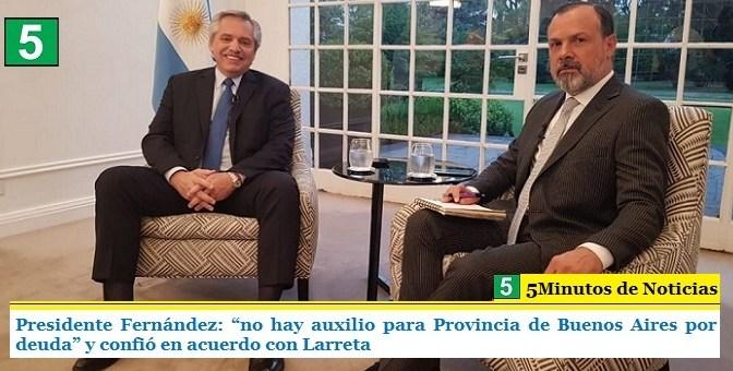 """PRESIDENTE FERNÁNDEZ: """"NO HAY AUXILIO PARA PROVINCIA DE BUENOS AIRES POR DEUDA"""" Y CONFIÓ EN ACUERDO CON LARRETA"""
